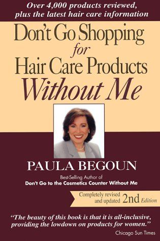 9781877988264: Don't Go Shopping for Hair Care Products Without Me: Over 4,000 Products Reviewed Plus the Latest Hair Care Information : One-Of-A-Kind Guide to Manageable, Gorgeous Hair on Any Budget