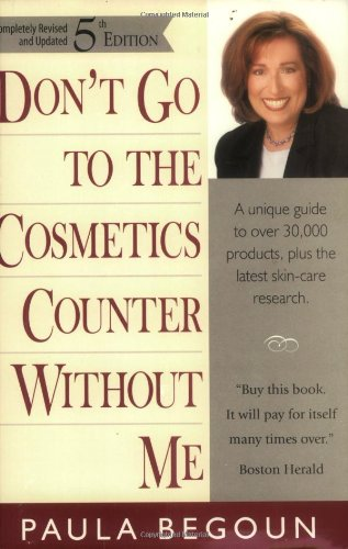 9781877988288: Don't Go to the Cosmetics Counter Without Me: A Unique Guide to Over 30,000 Products, Plus the Latest Skin-Care Research (Completely Revised and Updat