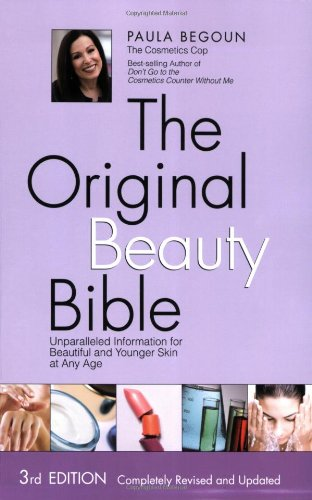 The Original Beauty Bible: Skin Care Facts for Ageless Beauty (1877988332) by Paula Begoun