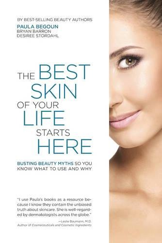 9781877988400: The Best Skin of Your Life Starts Here: Busting Beauty Myths So You Know What to Use and Why