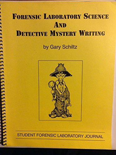Forensic Laboratory Science and Detective Mystery Writing: Schlitz