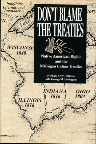 DON'T BLAME THE TREATIES: Native American Rights and the Michigan Indian Treaties: Pittman, ...