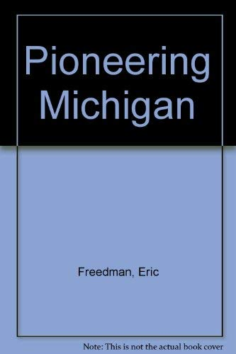 9781878005243: Pioneering Michigan