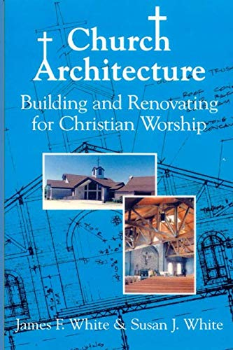 9781878009340: Church Architecture: Building and Renovating for Christian Worship