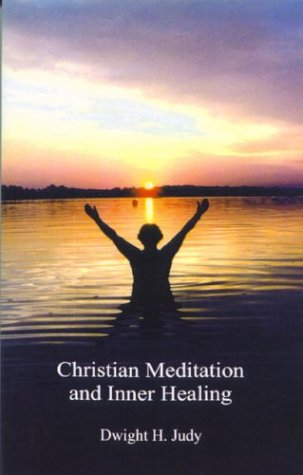 9781878009388: Christian Meditation and Inner Healing