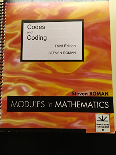 Codes and Coding (Modules in Mathematics): Roman, Steven