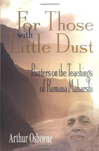 9781878019172: FOR THOSE WITH LITTLE DUST 2ND EDITION: Pointers on the Teachings of Ramana Maharshi