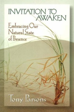 Invitation to Awaken : Embracing our Natural: Tony Parsons