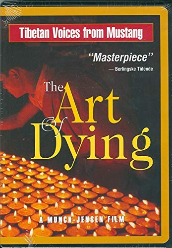 The Art of Dying: Tibetan Voices from Mustang: Jensen, Jon Caspar