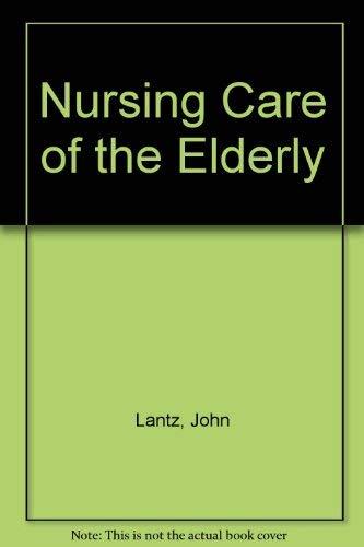 Nursing Care of the Elderly: John Lantz