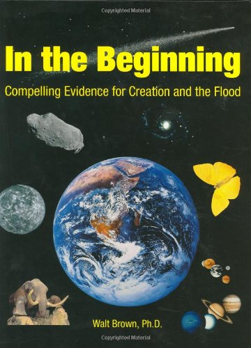 9781878026088: In the Beginning: Compelling Evidence for Creation and the Flood (7th Edition)