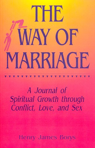 9781878041128: Way of Marriage: A Journal of Spiritual Growth Through Conflict, Love and Sex