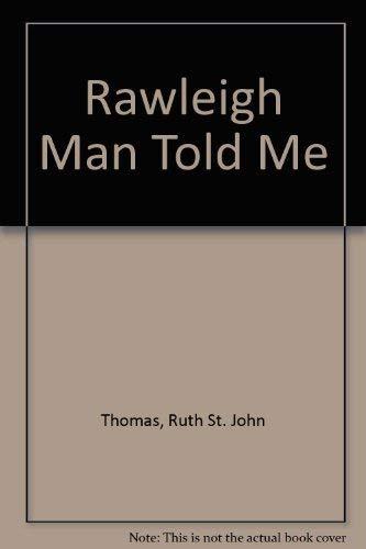 9781878044211: Rawleigh Man Told Me