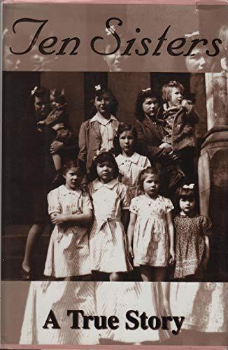 Ten Sisters: A True Story: Virginia Ruth Waggoner Rackley, Deloris Maxine Waggoner Hart, Rhita Jean...