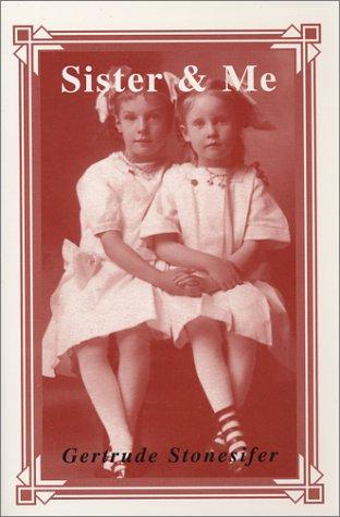 Sister and Me: Gertrude Stonesifer