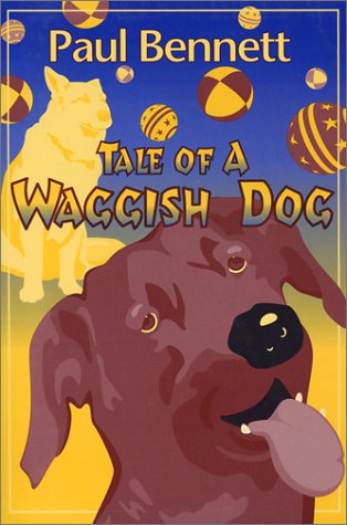 The Tale of a Waggish Dog: Paul L. Bennett
