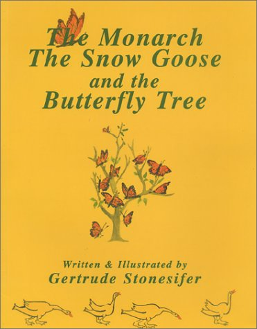 The Monarch, the Snow Goose and the: Stonesifer, Gertrude