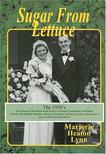 Sugar from Lettuce: The Heaton/lynn Family the: Lynn, Marjorie Heaton