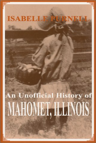 9781878044709: An Unofficial History of Mahomet, Illinois