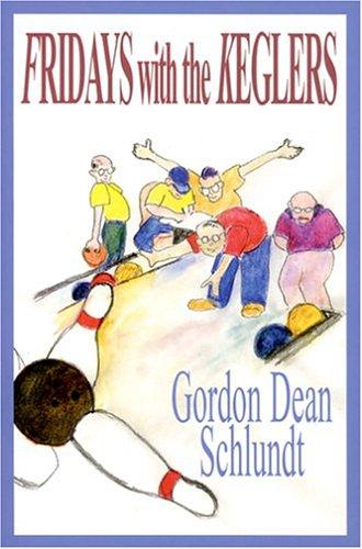 Fridays with the Keglers: Schlundt, Gordon Dean