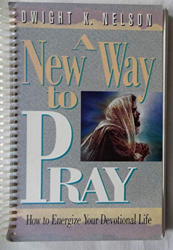 9781878046192: A new way to pray: How to energize your devotional life