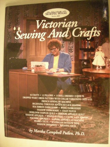 Victorian Sewing and Crafts: Program Guide for Public TV Series-200.: PULLEN, Martha Campbell.