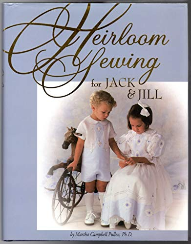 Heirloom Sewing for Jack & Jill 9781878048226 19th Century clothing for children