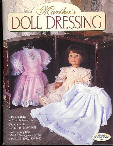 9781878048233: Martha's Doll Dressing (Martha's Sewing Room Series 1100, 1200, 1300, 1400)