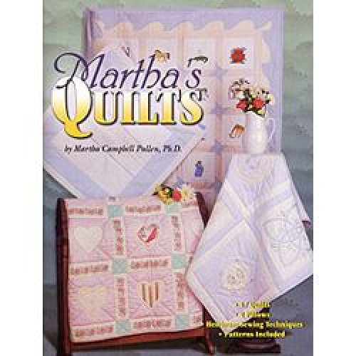 {QUILTING} Martha's Quilts : 17 Quilts - 2 Pillows - Heirloom Sewing Techniques - Patterns Included