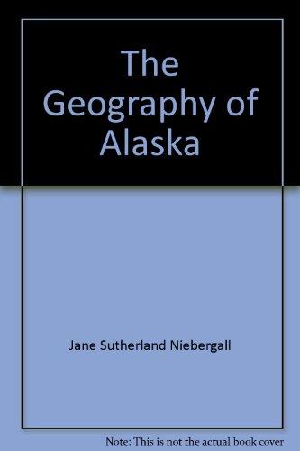 The Geography of Alaska (Alaska Studies Series -- Unit I)