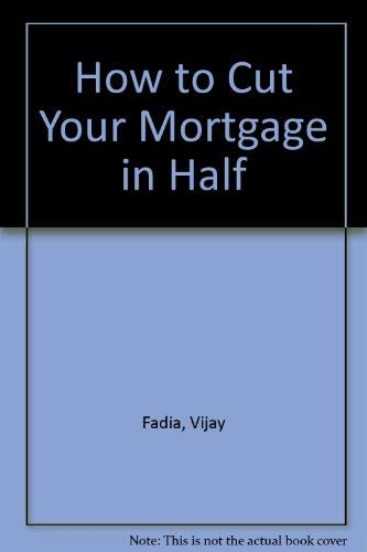 9781878057082: How to Cut Your Mortgage in Half