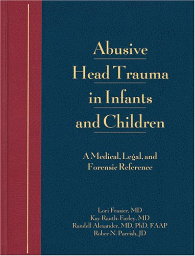 9781878060686: Abusive Head Trauma in Infants and Children: A Medical, Legal, and Forensic Reference