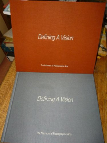 Defining a Vision: The Museum of Photographic Arts: Moore, Linda A. (Ed)