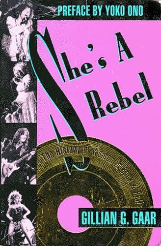 DEL-She's a Rebel: The History of Women in Rock and Roll: Gillian G. Gaar