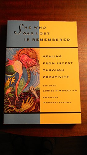 9781878067098: She Who Was Lost Is Remembered: Healing from Incest Through Creativity