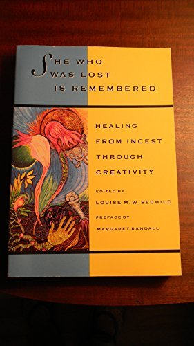 She Who Was Lost Is Remembered: Healing from Incest Through Creativity