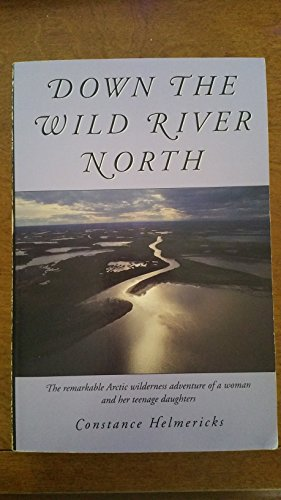 9781878067289: Down the Wild River North(Condensed Selections)