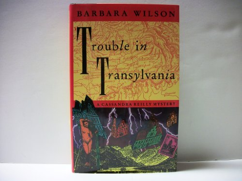Trouble in Transylvania: A Cassandra Reilly Mystery