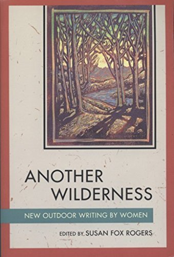 Another Wilderness : New Outdoor Writing by Women