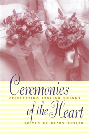 9781878067876: Ceremonies of the Heart: Celebrating Lesbian Union