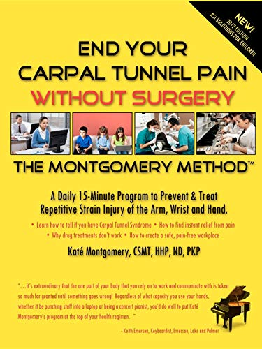 End Your Carpal Tunnel Pain Without Surgery (Sports touch guide): Montgomery, Kat; Montgomery, ...