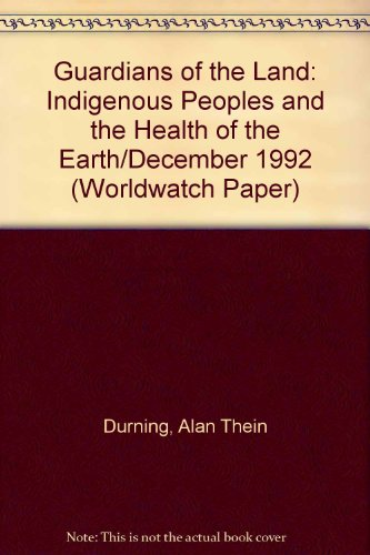 Guardians of the Land: Indigenous Peoples and: Durning, Alan Thein