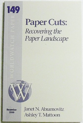 Paper Cuts: Recovering the Paper Landscape (Worldwatch: Abramovitz, Janet N.;