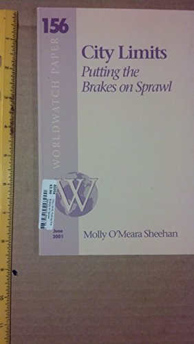 City Limits Putting the Brakes on Spraw (Worldwatch Paper Vol. 156): Sheehan, Molly O'Meara, ...