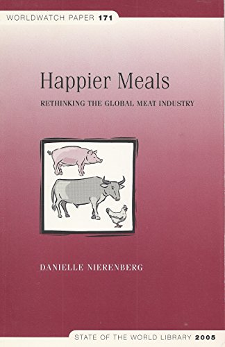 9781878071774: Happier Meals: Rethinking the Global Meat Industry.