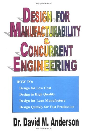 Design For Manufacturability Concurrent Engineering How Dr David