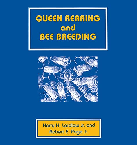 Queen Rearing and Bee Breeding: Harry H. Laidlaw,