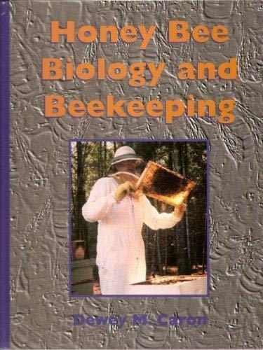 Honey Bee Biology and Beekeeping: Dewey M. Caron