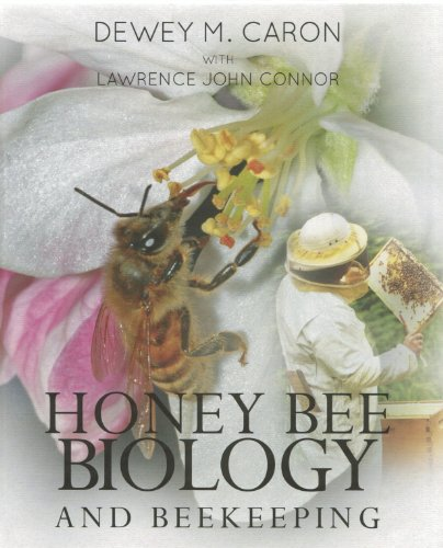 Honey Bee Biology and Beekeeping, Revised Edition: Lawrence John Connor, Dewey M. Caron