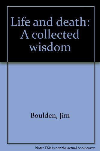 9781878076014: Life and death: A collected wisdom